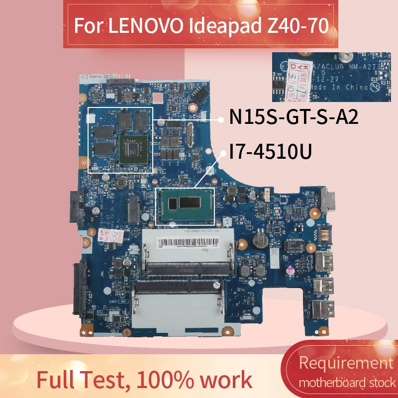 Laptop motherboard For LENOVO Ideapad Z40-70 I7-4510U 840M Notebook Mainboard NM-A273 SR1EB N15S-GT-S-A2 DDR3