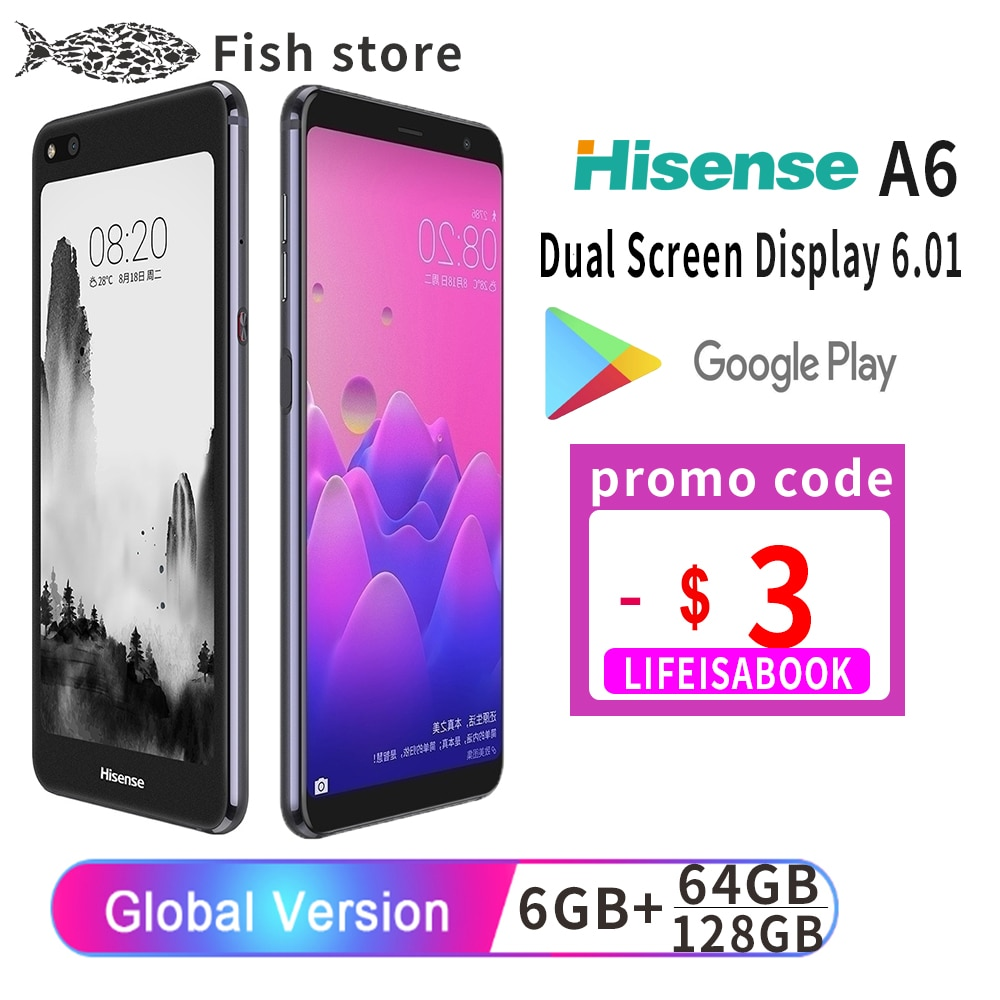 GOOGLE PLAY LCD Hisense A6 Mobile Phone Snapdragon 660 Android 8.0 6.01