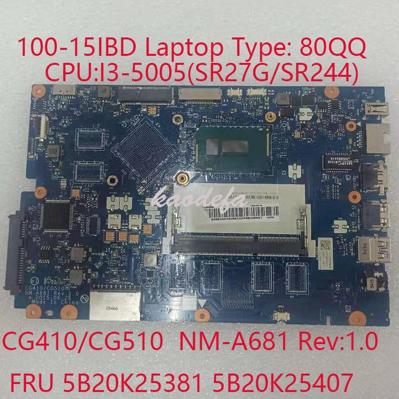 100-15IBD اللوحة الرئيسية لأجهزة الكمبيوتر المحمول Ideapad 80QQ CG410/CG510 NM-A681 FRU FRU 5B20K25381 5B20K25407 وحدة المعالجة المركزية: I3-5005U DDR3 OK