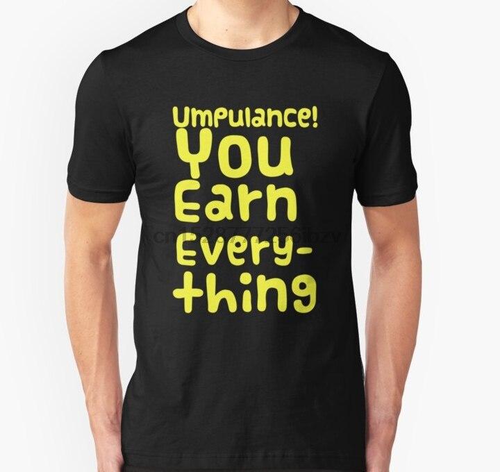 Camiseta para hombre Opulence You Own Earn Everything, camiseta divertida de Drag Queen MEME, Camiseta Slim Fit (1), camiseta estampada, top