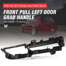 Frente esquerda motorista interior porta puxar pega suporte 1j1867179a para vw jetta bora golf mk4 1999 - 2001 2002 2003 2004 2005