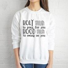 ZBBRDD lo suficientemente sagrado como para rezar por tu capucha lo suficientemente para columpiarse en ti, sudadera de manga larga para mujer, Jersey de algodón, camisa de mujer a la moda