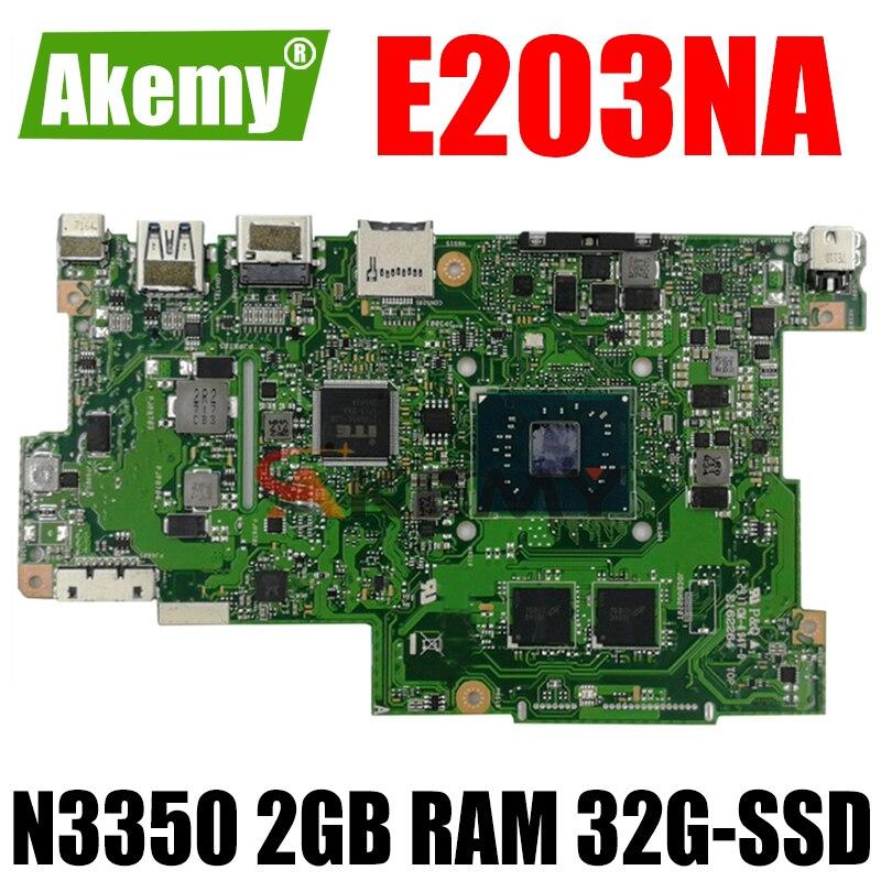 Akemy E203NA اللوحة الأم ل Asus E203N E203NA E203M E203MA Laotop اللوحة الأم ث/N3350 2GB RAM 32G-SSD