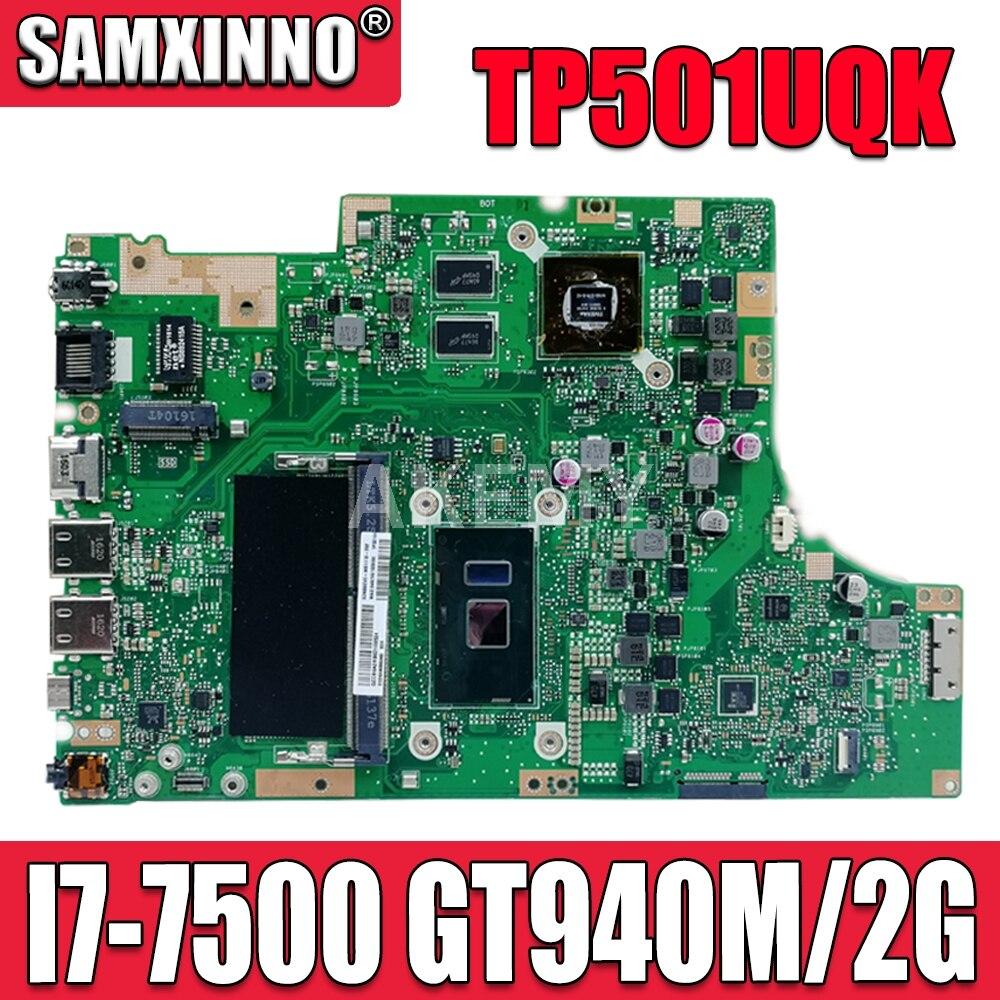 Akemy ل ASUS TP501UQK Laotop اللوحة TP501UQK TP501UB TP501UJ TP501UQ TP501U اللوحة مع DDR4 GT940M/2G I7-7500U 4G RAM