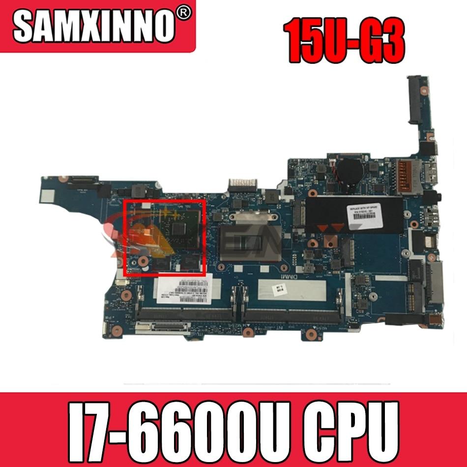 AKemy918336-601 918336-001 اللوحة الرئيسية لأجهزة الكمبيوتر المحمول HP 15U-G3 6050A2892401-MB-A01 I7-6600U وحدة المعالجة المركزية مختبرة بالكامل