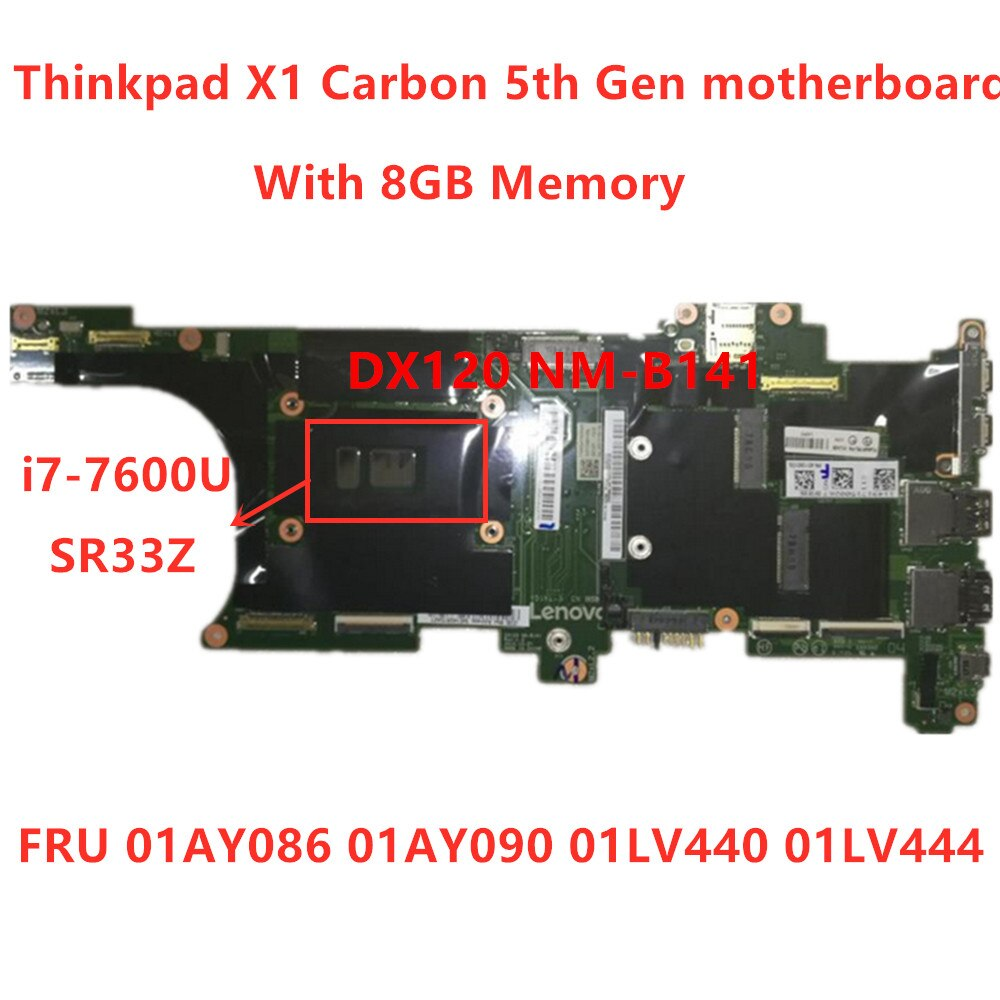 Lenovo Thinkpad X1 carbono 5th Gen I7-7600U placa base de computadora portátil RMA 8GB FRU 01AY086 01AY090 01LV440 01LV444 100% probado ok
