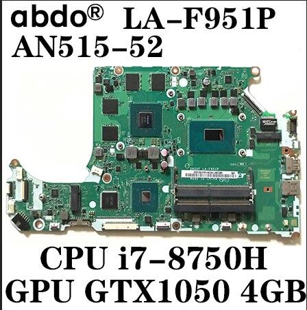 Para acer AN515-52 an515 notebook placa-mãe dh5vf LA-F951P cpu i7 8750h gpu gtx1050 4gb 100% trabalho de teste