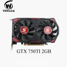 Veineda Grafikkarten GTX 750 2GB D5 GTX 750Ti 2GB 128Bit GDDR5 Video Karte 750 Ti Für nVIDIA geforce spiele HDMI VGA DVI port