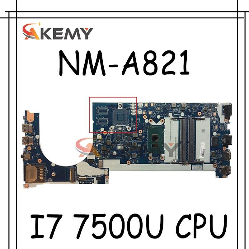 Akemy CE470 NM-A821 مناسبة لينوفو ثينك باد E470 E470C دفتر اللوحة CPU I7 7500U DDR4 100% اختبار العمل