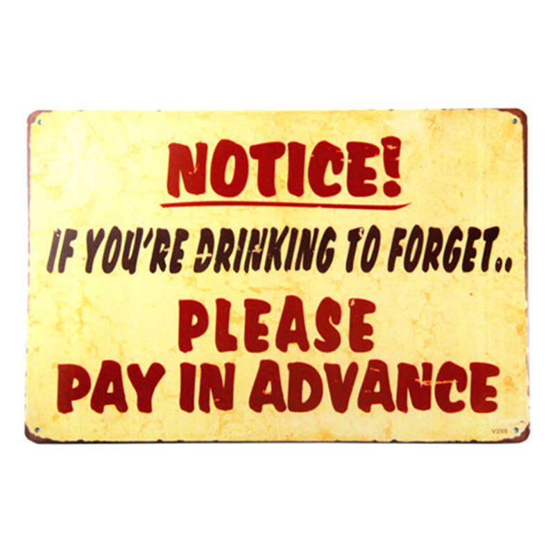Vintage Metal Notice Sign. If You're Drinking to Forget, Please Pay in Advance