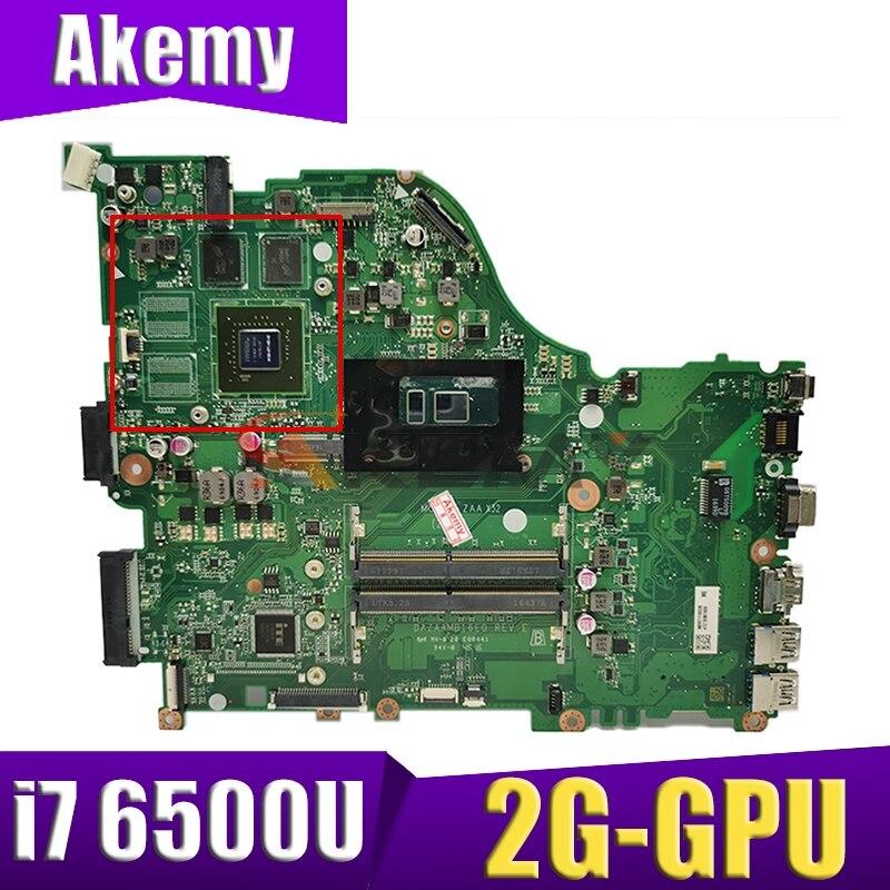 Akemy DAZAAMB16E0 لشركة أيسر E5-575G E5-574G F5-573G E5-575 اللوحة المحمول وحدة المعالجة المركزية i7 6500U GPU 2G DDR4 اختبار موافق اللوحة