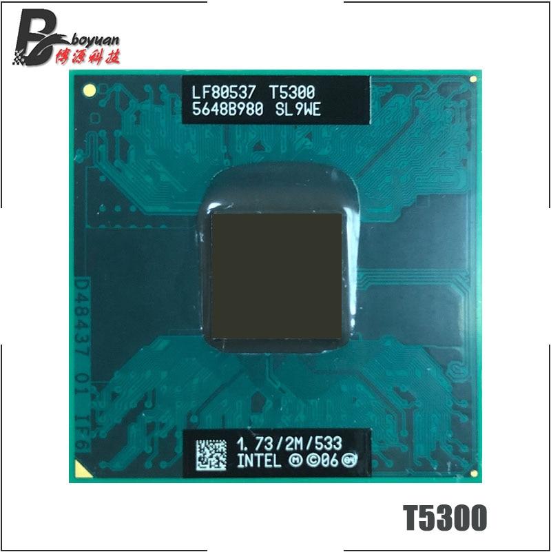Intel Core 2 Duo T5300 SL9WE 1,7 GHz Dual-Core Dual-Hilo de procesador de CPU 2M 34W hembra M/mPGA478MT
