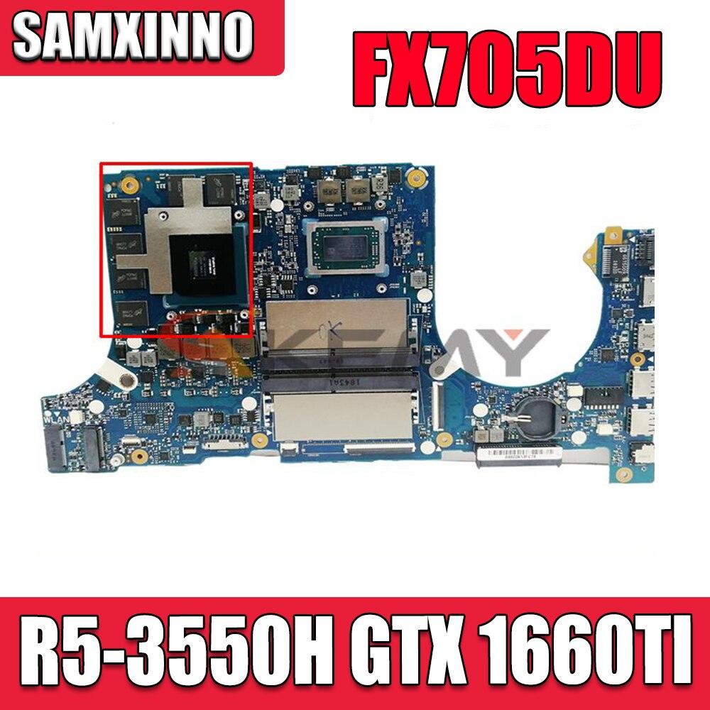 لوحات الأم Akemy FX705DU اللوحة الأم للكمبيوتر المحمول ASUS FX705D اللوحة الرئيسية الأصلية (17 بوصة) Ryzen R5-3550H GTX 1660TI /V6G