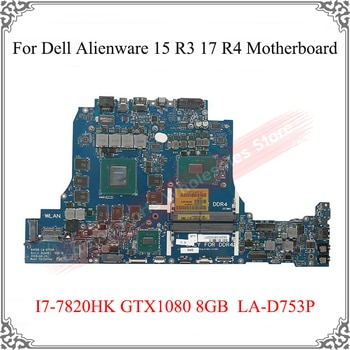 Laptop Motherboard For Dell Alienware 15 R3 17 R4 8WCKC D91R7 Logic Board I7-7820HK GTX1080 8GB LA-D753P N17E-G3-A1 Main Board