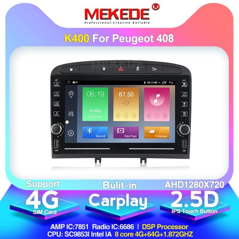 MEKEDE K400 2din  car multimedia player For Peugeot 308 2007-2013,408 2011-2014 Android 10  with gps navigation IPS DSP BT WIFI