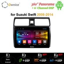 Ownice Octa core Android9.0 autoradio gps lecteur DVD carplay 4G LTE 360 Panorama DSP SPDIF 64G ROM pour suzuki swift 2008 - 2014