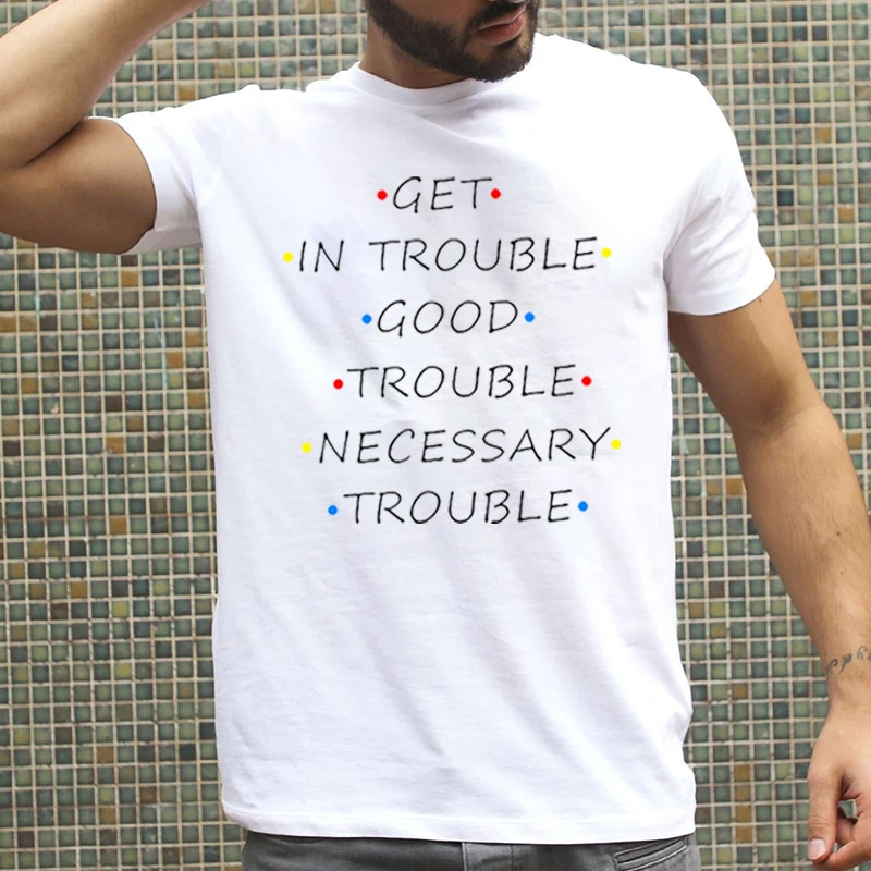 Get In Trouble Good Trouble Letter Funny Printed T-shirt 2021 New Arrival Cotton Casual Summer Man T Shirt Vintage O-neck Tops natalie fox man trouble