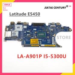 LA-A901P PARA Dell Latitude 5450 laptop motherboard ZAM70 E5450 CN-0C7K68 0C7K68 COM SR23X I5-5300U 100% testado inteiramente