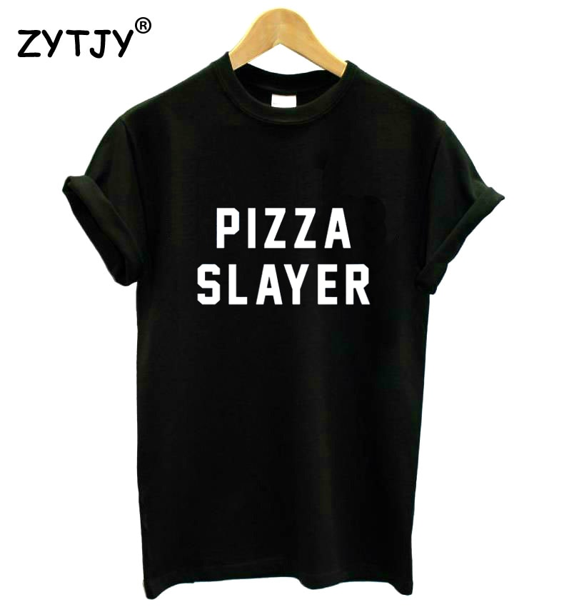 Camiseta de algodón Casual divertida de Pizza Slayer para mujer, camiseta para mujer Yong Girl, camiseta Hipster Tumblr ins Drop Ship S-110