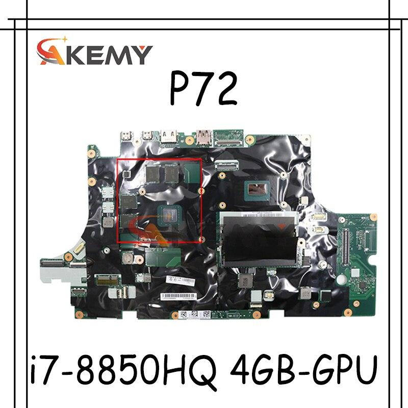 Akemy لينوفو ثينك باد P72 اللوحة الأم للكمبيوتر المحمول وحدة المعالجة المركزية i7-8850HQ وحدة معالجة الرسومات 4GB اختبار 100% العمل FRU 01YU277 01YU278 01YU292 01YU291