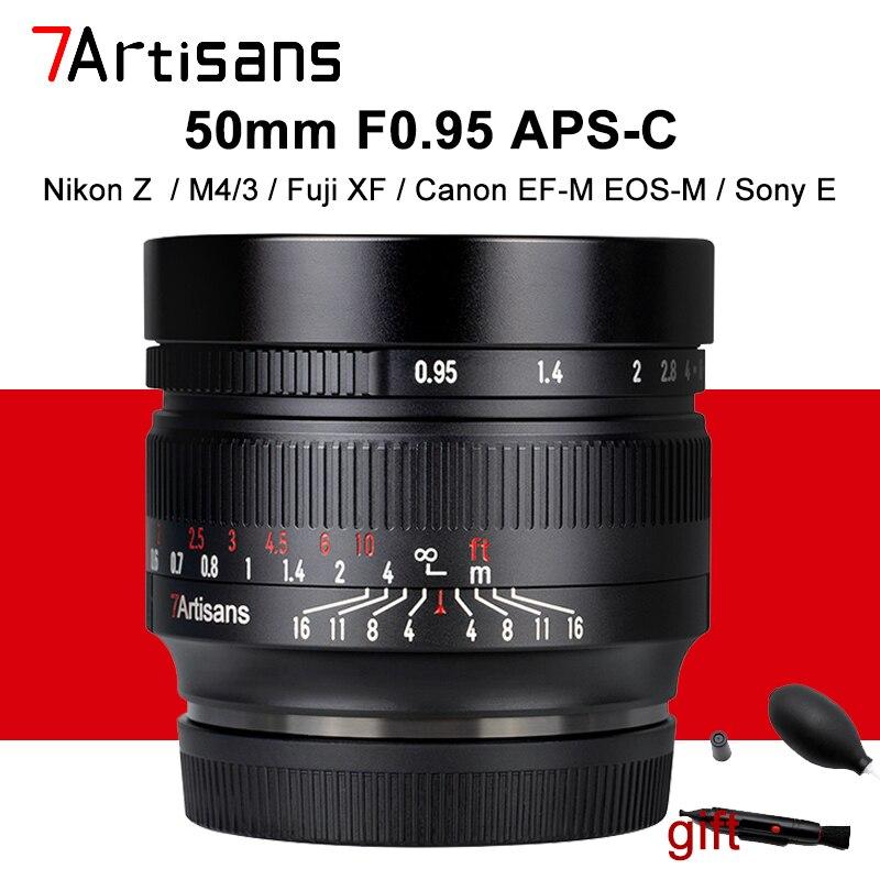 7 الحرفيين 50 مللي متر F0.95 عدسة الكاميرا لنيكون Z M4/3 فوجي فيلم X كانون EF-M EOS-M سوني E كاميرا APS-C فتحة كبيرة التركيز اليدوي