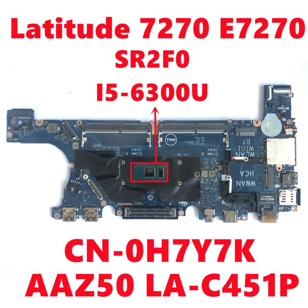 CN-0H7Y7K 0H7Y7K H7Y7K لديل خط العرض 7270 E7270 اللوحة المحمول AAZ50 LA-C451P اللوحة مع SR2F0 I5-6300U اختبار بالكامل