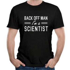 2021 Hot Sale Back Off Man I Am A Scientist Teenagers Plain Tops Party Retro Tops T Shirt Fashion Print T-Shirts For Adult