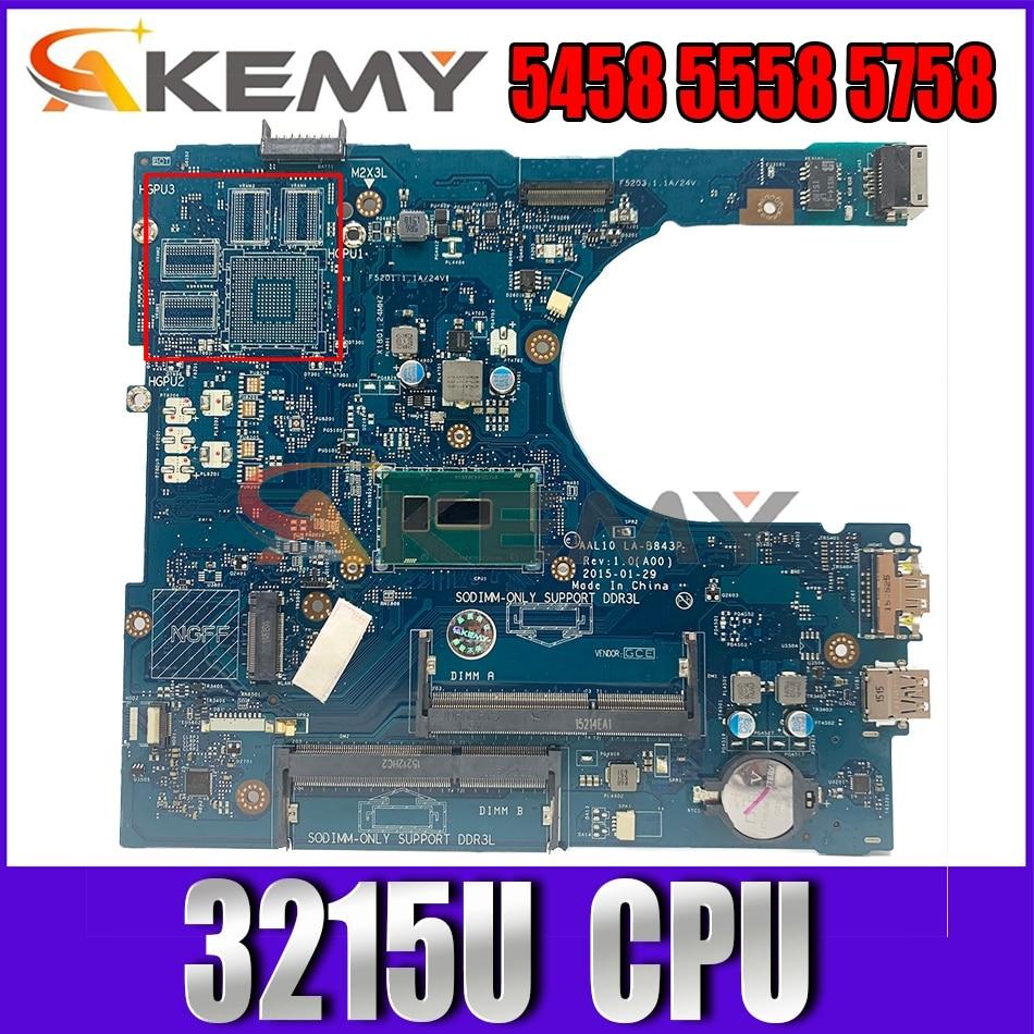 Akemy العلامة التجارية الجديدة LA-B843P لأجهزة الكمبيوتر المحمول ديل انسبايرون 5458 5558 5758 اللوحة الأم celeron3215U CN-0N9T5P N9T5P اللوحة الرئيسية 100% اختبارها
