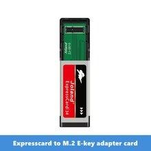 Livraison gratuite Expresscard vers M.2 e-key carte adaptateur ngff m.2 carte réseau test m2 A E interface