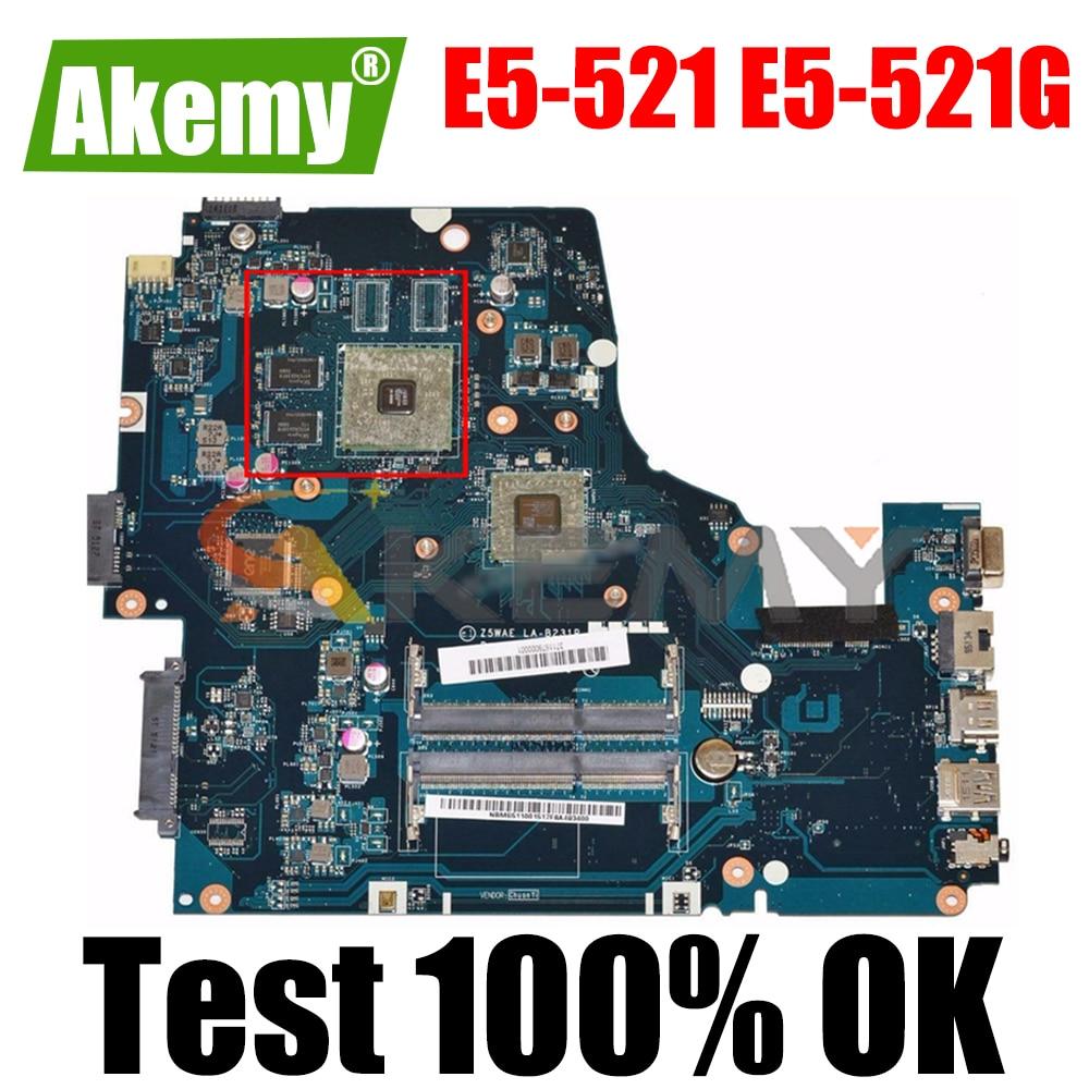 AKEMY Z5WAE LA-B231P NBMS511005 NB.MS511.005 اللوحة الأم للكمبيوتر المحمول لشركة أيسر أسباير E5-521 E5-521G DDR3 اللوحة الرئيسية
