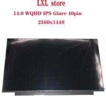 T490 écran LCD pour thinkpad 20N2 20N3 LCD panneau 14.02560*1440 IPS Éblouissement 40pin LPM140M420 B140QAN02.0 00NY679 01YU646 00NY680