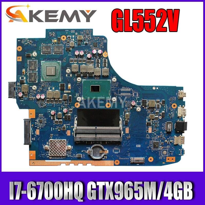 GL752VL I7-6700HQ GTX965M/960M-4GB اللوحة لابتوب ASUS GL752VL GL752VW GL752V GL752 اللوحة المحمول 90NB0BX0-R00010