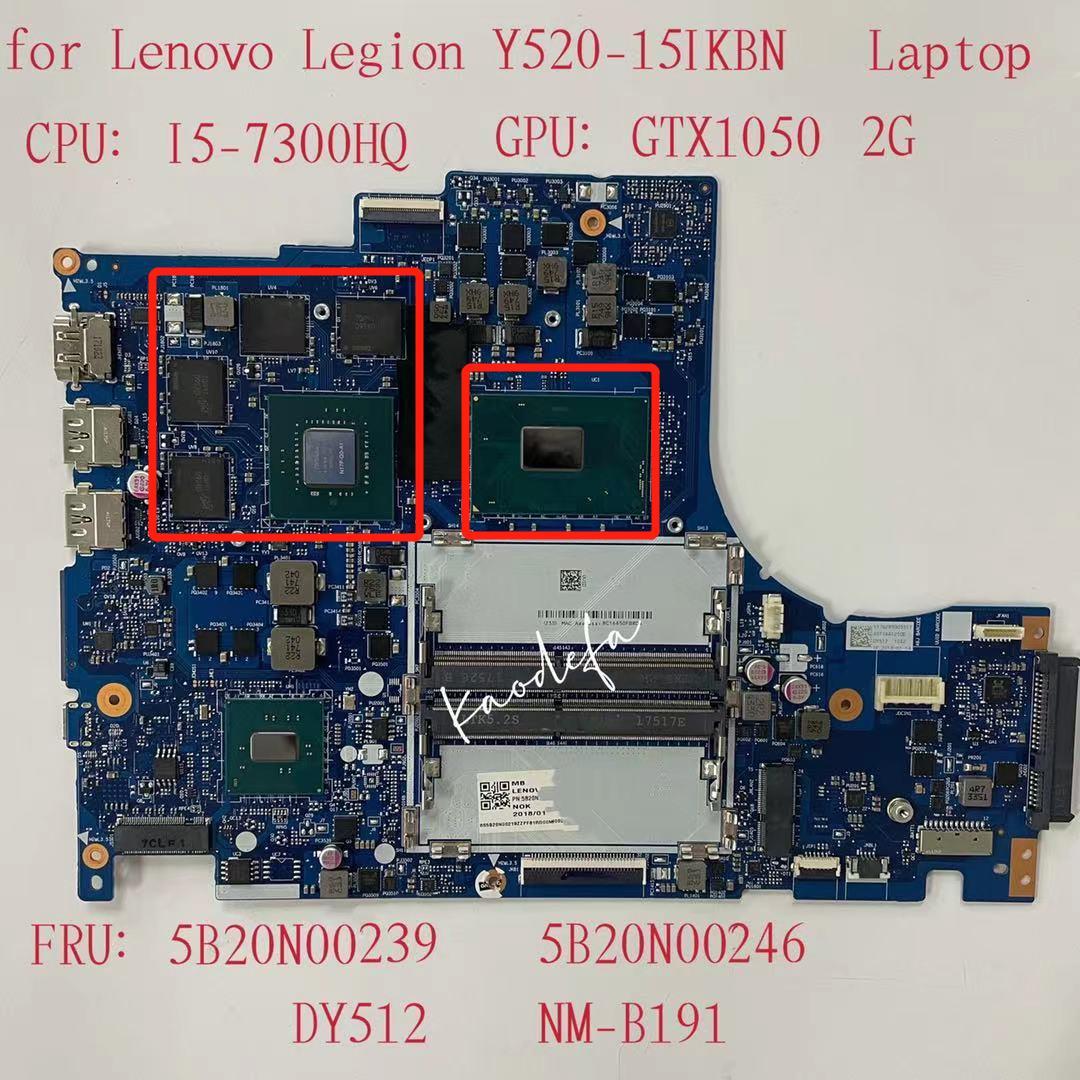 DY512 NM-B191 لينوفو فيلق Y520-15IKBN اللوحة الأم وحدة المعالجة المركزية: I5-7300HQ SR32S GPU:N17P-G0-A1 2G FRU:5B20N00239 5B20N00246