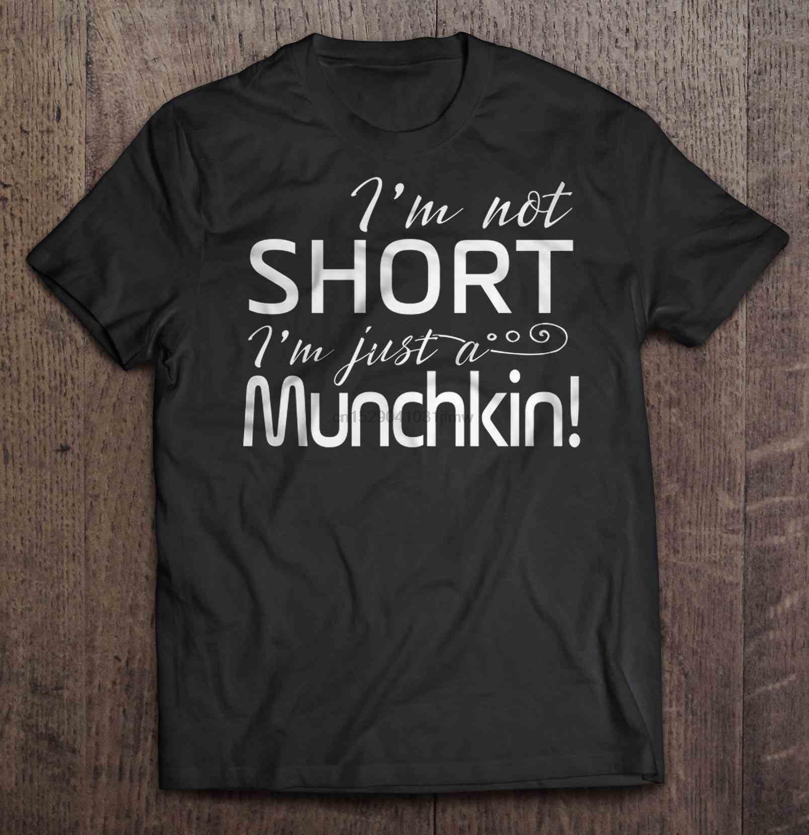 Men Funny T Shirt Fashion tshirt Im Not Short Im Just A Munchkin Women t-shirt