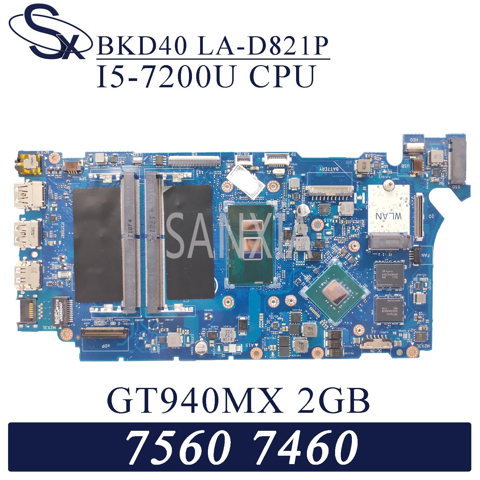 KEFU BKD40 LA-D821P اللوحة الأم لأجهزة الكمبيوتر المحمول ديل انسبايرون 15-7560 14-7460 اللوحة الرئيسية الأصلية I5-7200U GT940MX