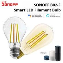 SONOFF B02-F Smart Wi-Fi LED ampoule à Filament E27 220-240V 7W éclairage décoratif lampe à intensité variable travail avec Alexa et Google Home