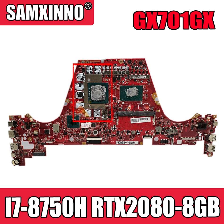 Akemy GX701GX اللوحة الأم لأجهزة الكمبيوتر المحمول ASUS ROG ZEPHYRUS GX701GX GX701G اللوحة الرئيسية الأصلية 8GB-RAM I7-8750H RTX2080-8GB