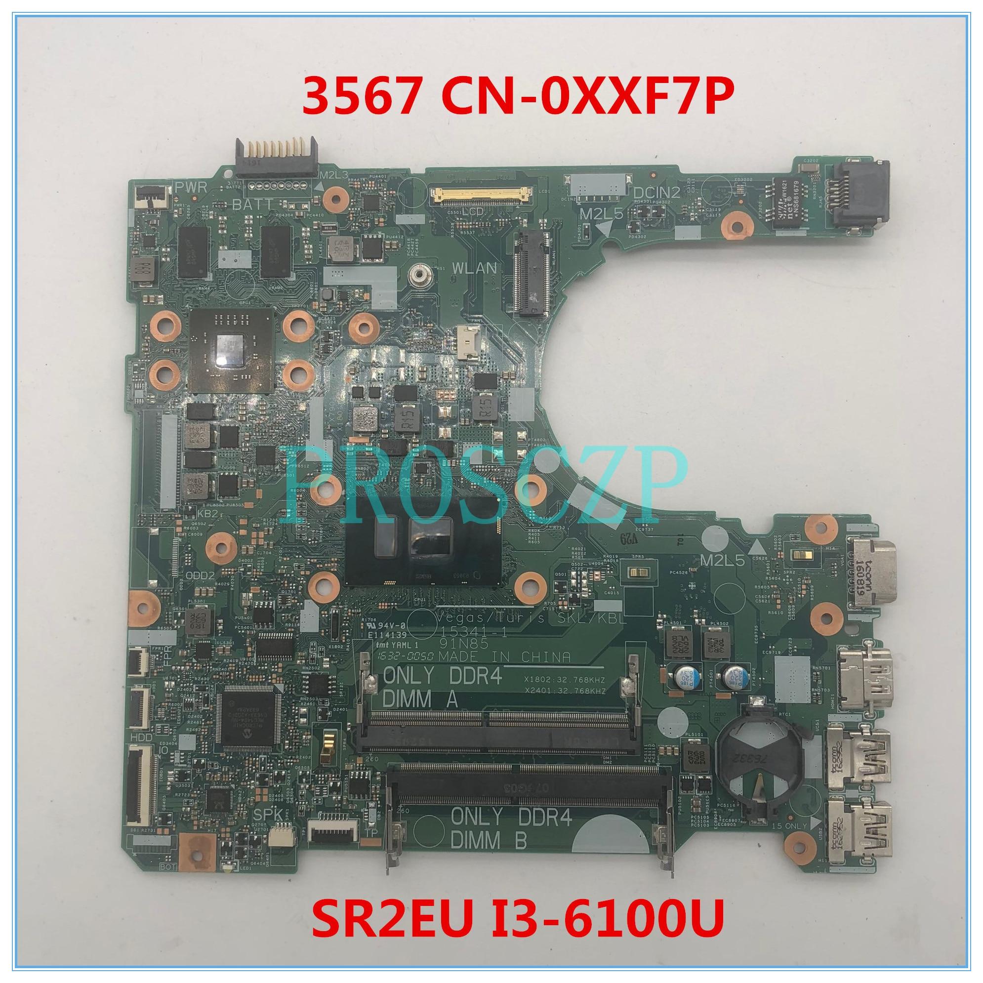 Placa base de ordenador portátil Inspiron 15 3567 de alta calidad CN-0XXF7P 0XXF7P XXF7P 15341-1 con CPU SR2EU I3-6100U 100% funciona bien