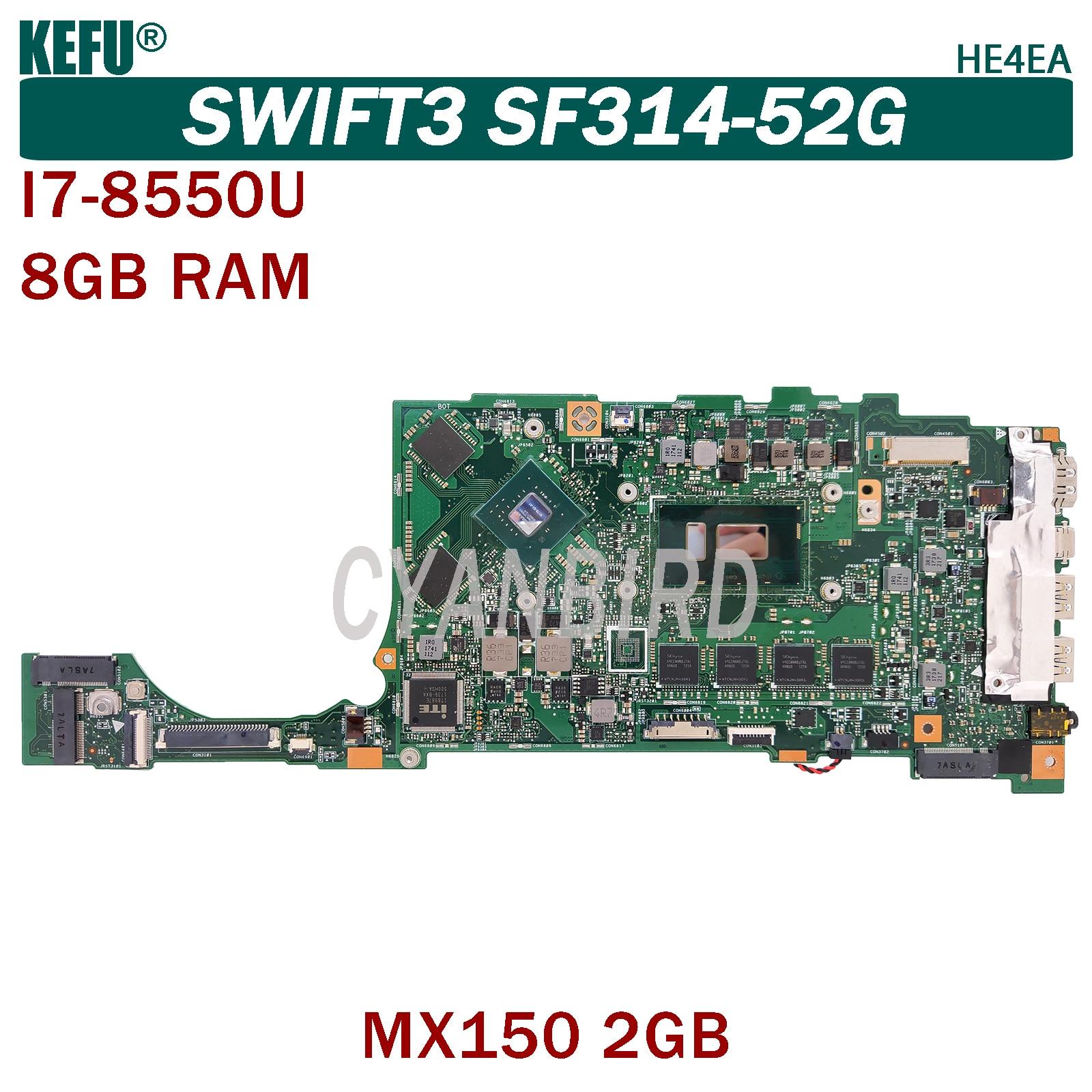 KEFU HE4EA الأصلي اللوحة الرئيسية لشركة أيسر Swift3 SF314-52G SF314-52 مع 8GB-RAM I7-8550U اللوحة الأم للكمبيوتر المحمول MX150-2GB