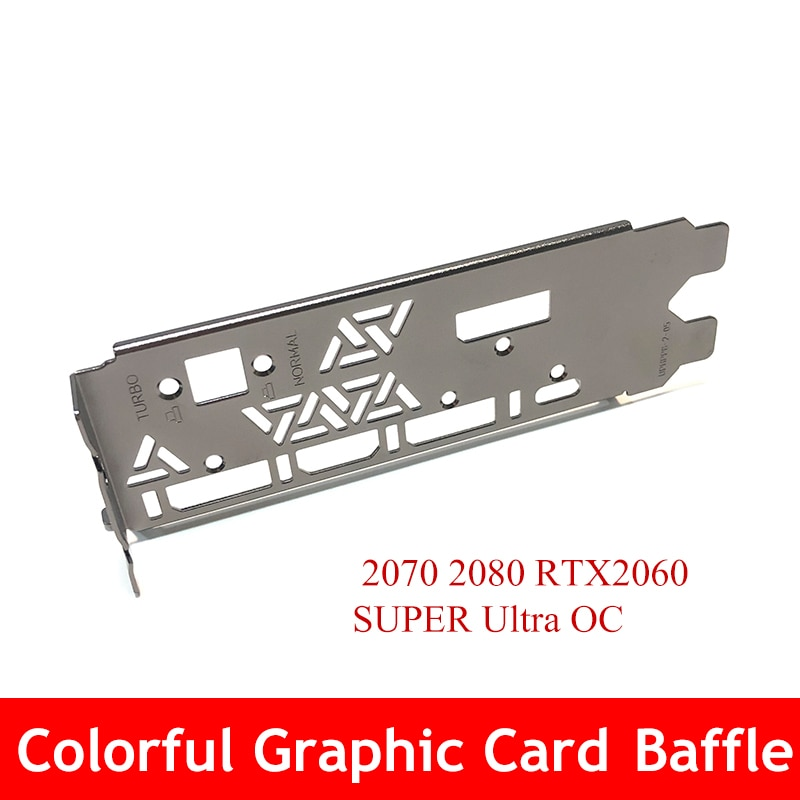 Graphic card Baffle for Colorful Igame 2070 2080 RTX2060 SUPER Ultra OC Bracket