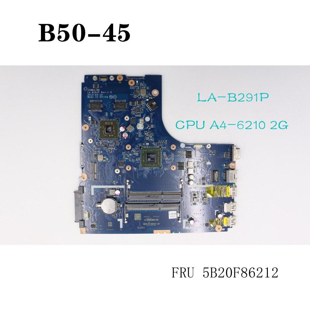 For Lenovo B50-45 Motherboard LA-B291P A4-6210 R2 2G 80F0 FRU 5B20F86212