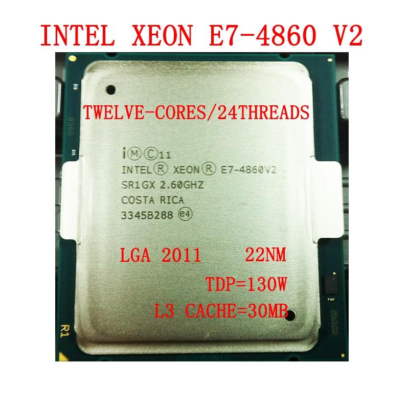 Intel Xeon Processor E7-4860 v2 30M Cache, 2.60 GHz, TDP 130W, LGA2011 Twelve-cores Twenty four Threads e7 4860v2 CPU