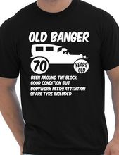 70th Seventy Mens Age 70 Birthday Funny T-Shirt Old Banger! Size S-XXXL Cool Casual pride t shirt men Unisex New Fashion tshirt