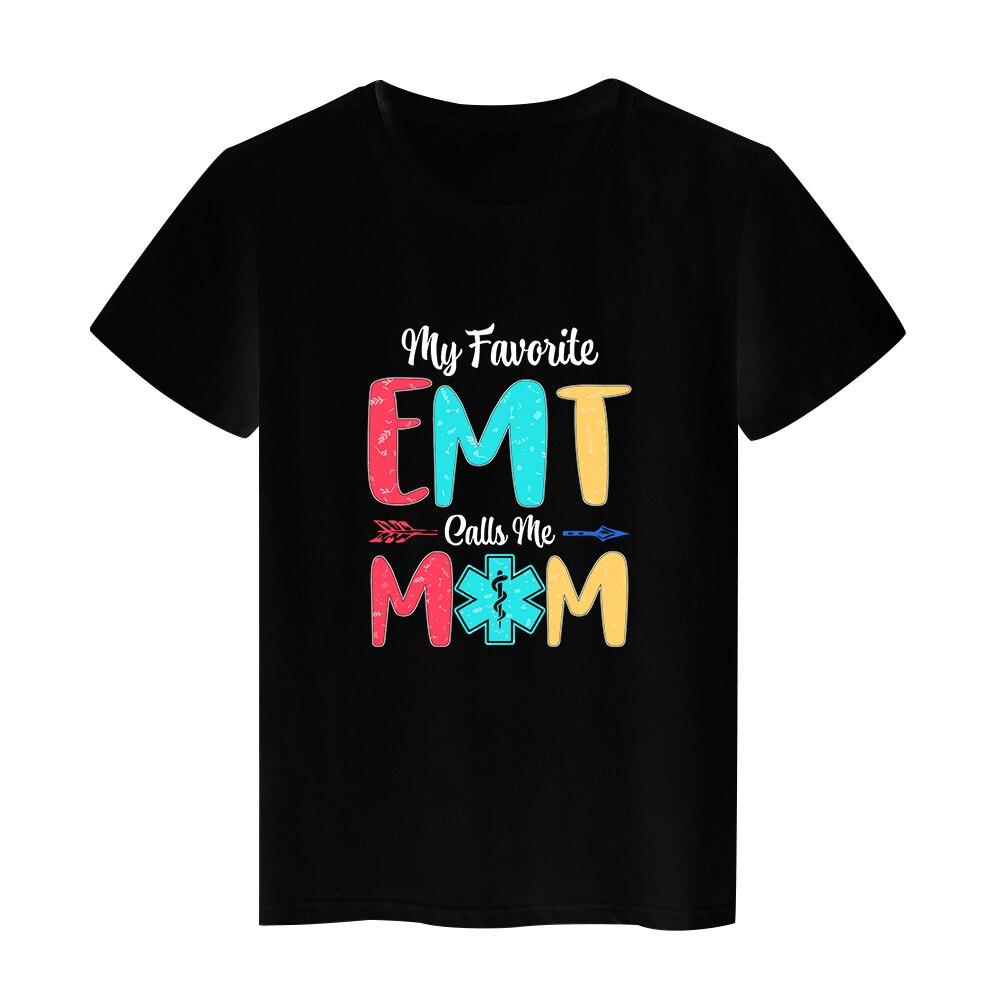 My Favorute Emt Calls me Mom Letter Tshirts Women Pretty Aesthetic Tops Ropa Tumblr Mujer Black Tees Mama Korean Fashion T Shirt