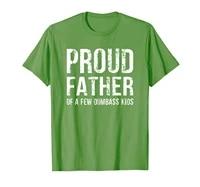 proud father of a few dumbass kids t shirt