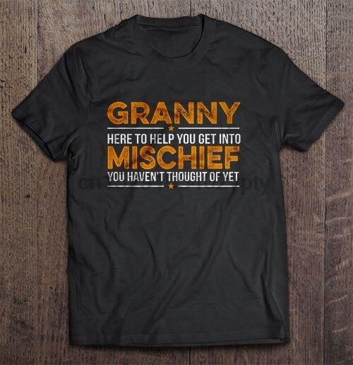 Camiseta de hombre Granny aquí para ayudarte a entrar en travesuras que aún no has pensado camiseta de mujer
