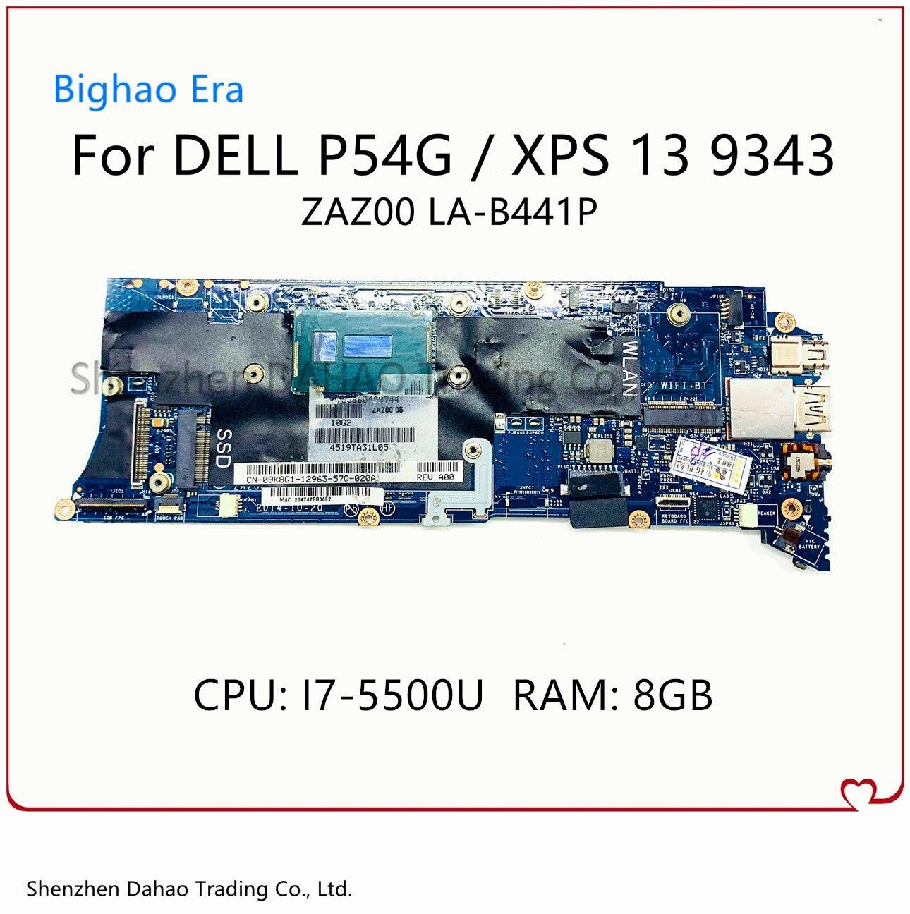 لديل P54G XPS 13 9343 اللوحة المحمول ZAZ00 LA-B441P اللوحة مع i7-5500U CPU 8G-RAM 100% العمل CN-09K8G1 09K8G1