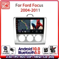 android 10 0 car radio for ford focus exi mt 2 3 mk2 2004 2005 2006 2007 2008 2011 multimedia video player navigation gps 2 din