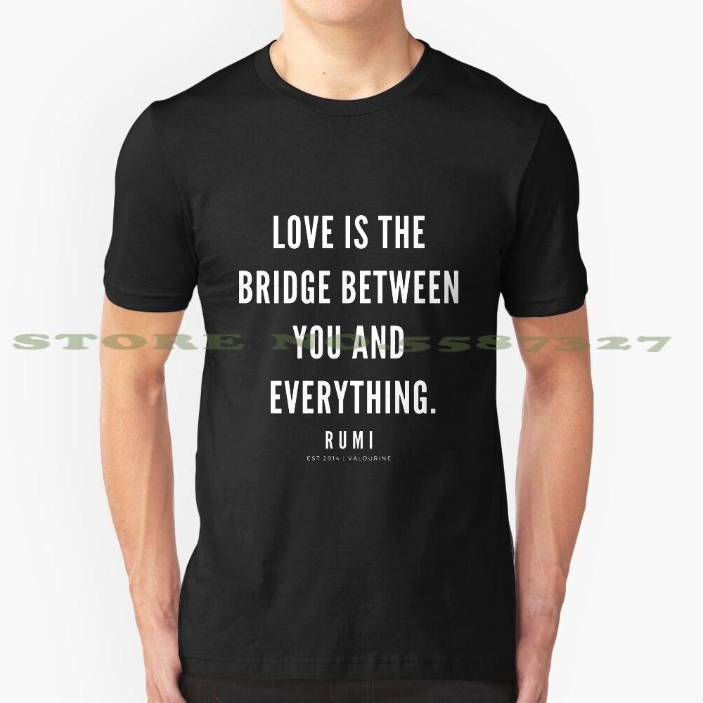 Rumi cita   El amor es el puente entre usted y todo. Camiseta a la moda con diseño moderno Rumi Sufi maestro espiritual enseñanza