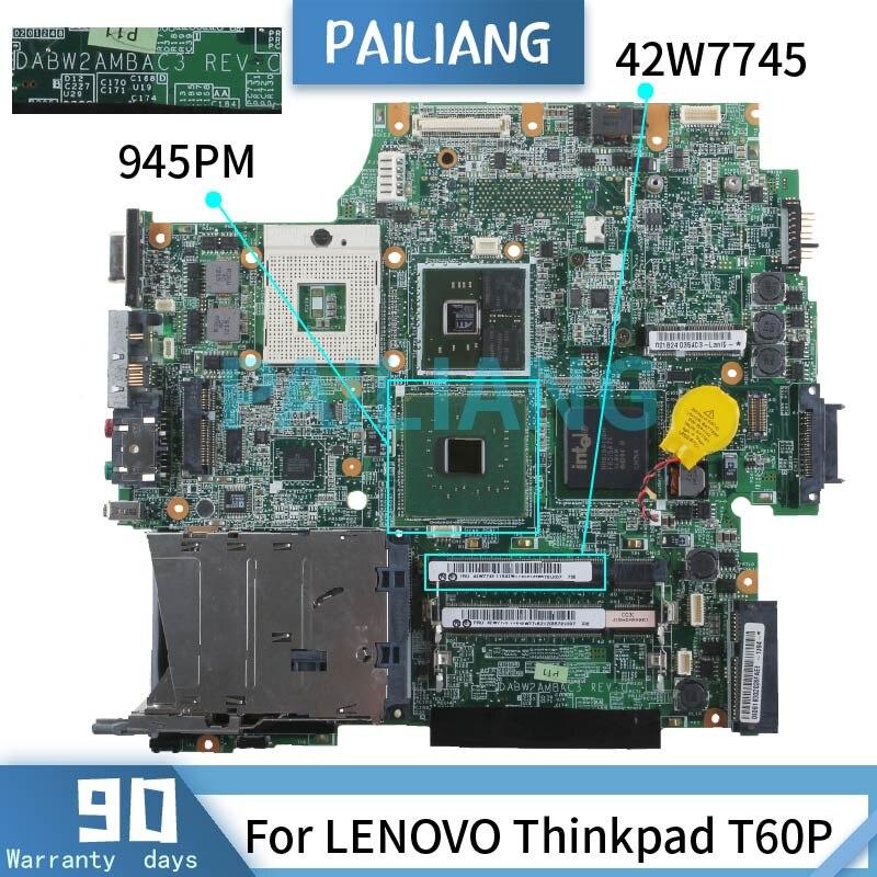 لوحة أم للكمبيوتر المحمول PAILIANG لينوفو ثينك باد T60P 42W7745 DABW2AMBAC3 945PM DDR2 tesed
